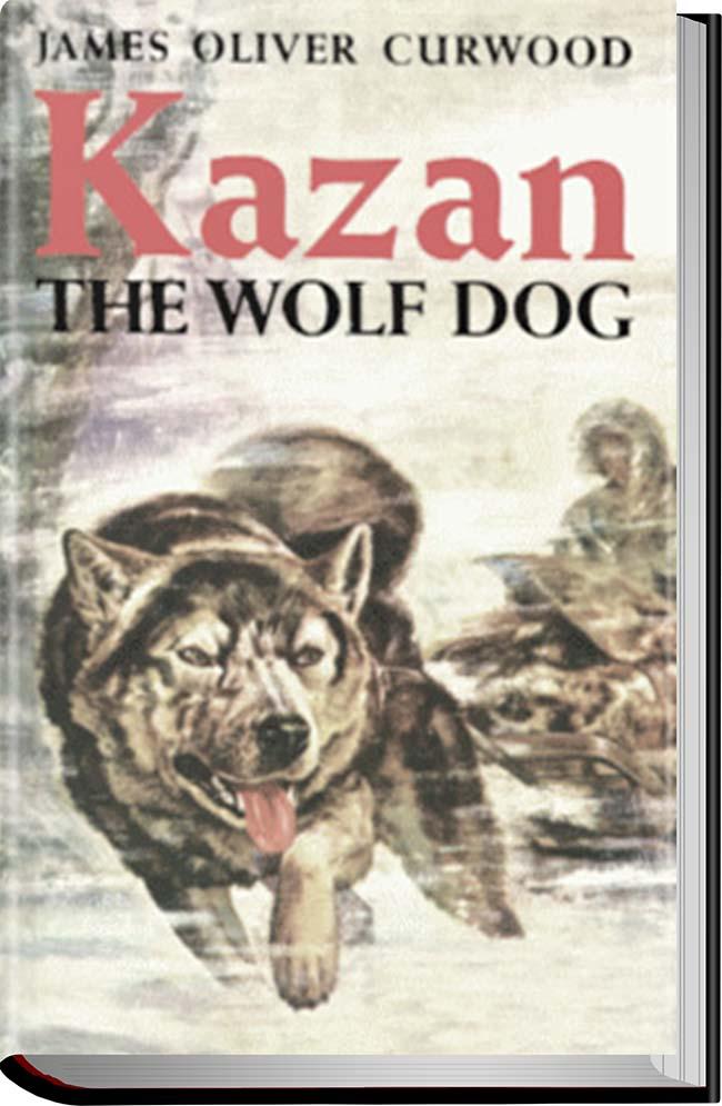 کتاب Kazan the Wolf Dog